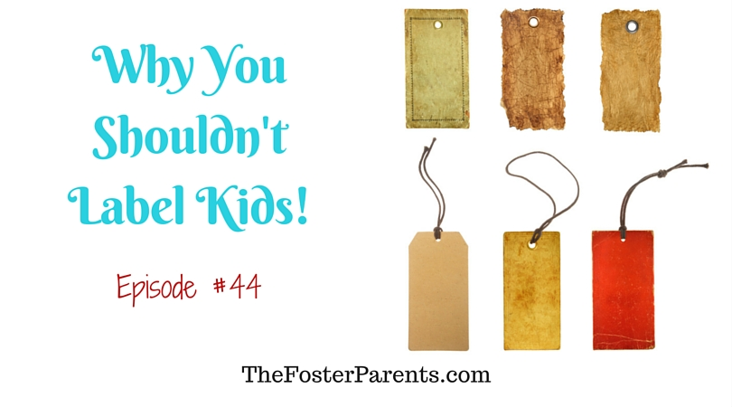 TFP044-Why You Shouldn't Label Your Kids