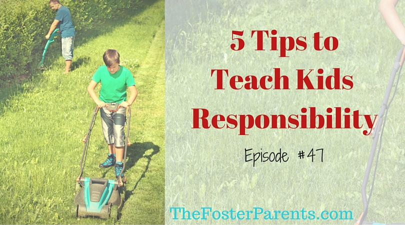 TFP047-5 Tips to Teach your Kids Responsibility